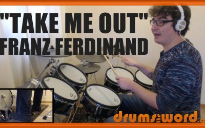 """""""Take Me Out"""" (Franz Ferdinand) FULL SONG – Free Video Drum Lesson"""