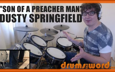 """""""Son Of A Preacher Man"""" (Dusty Springfield) BEAT – Free Video Drum Lesson"""