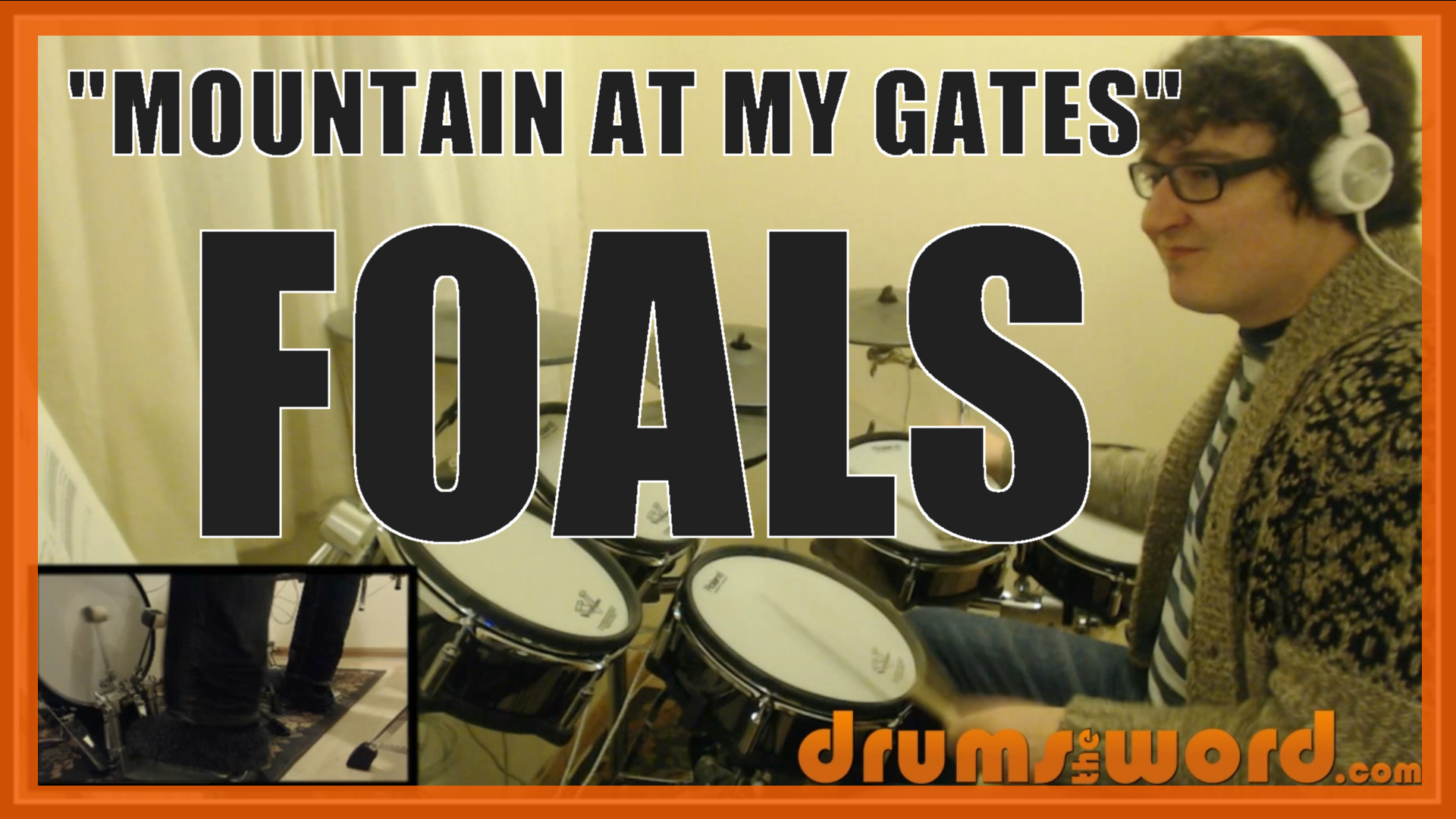 """""""Mountain At My Gates"""" - (Foals) Full-Song Video Drum Lesson Notation Chart Transcription Sheet Music Drum Lesson"""
