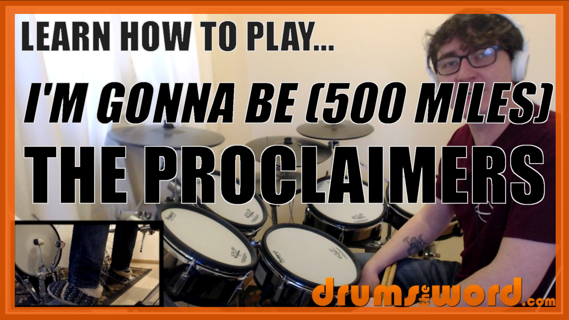 """I'm Gonna Be (500 Miles)"" - (The Proclaimers) Full-Song Video Drum Lesson Notation Chart Transcription Sheet Music Drum Lesson"