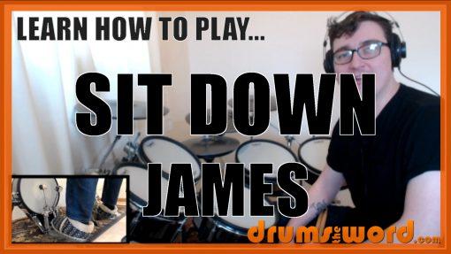 """Sit Down"" - (James) Full-Song Video Drum Lesson Notation Chart Transcription Sheet Music Drum Lesson"
