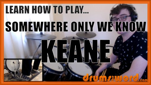"""""""Somewhere Only We Know"""" - (Keane) Full-Song Video Drum Lesson Notation Chart Transcription Sheet Music Drum Lesson"""
