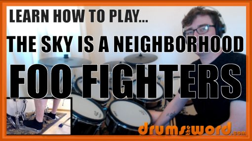 """""""The Sky Is A Neighborhood"""" - (Foo Fighters) Full-Song Video Drum Lesson Notation Chart Transcription Sheet Music Drum Lesson"""