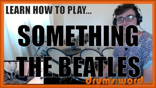 """Something"" - (The Beatles) Full-Song Video Drum Lesson Notation Chart Transcription Sheet Music Drum Lesson"