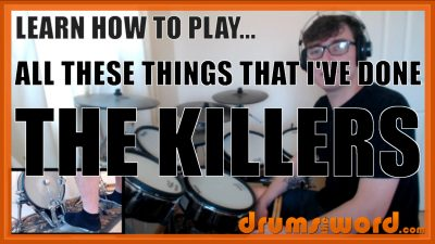 """""""All These Things That I've Done"""" - (The Killers) Full-Song Video Drum Lesson Notation Chart Transcription Sheet Music Drum Lesson"""