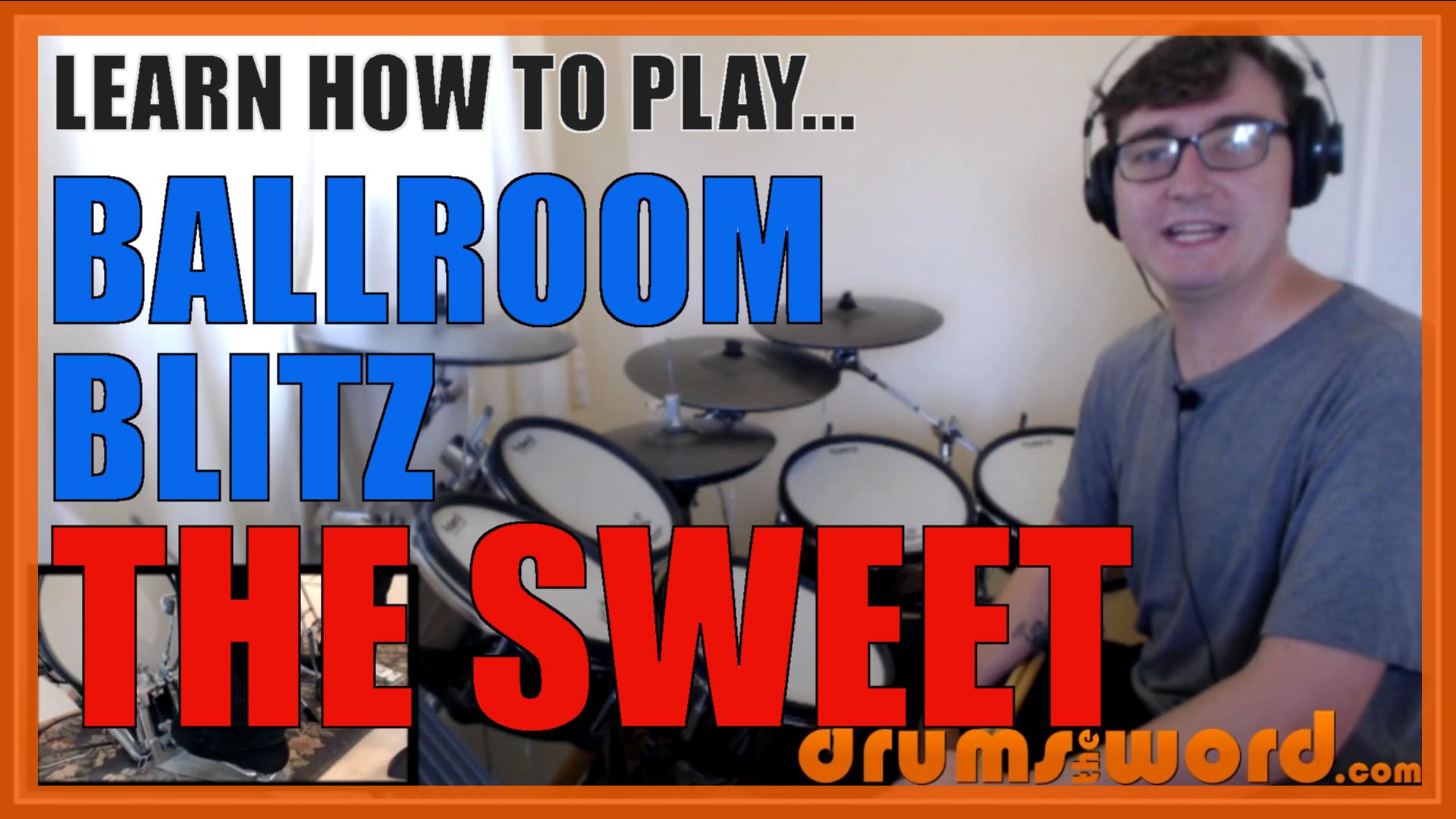 """Ballroom Blitz"" - (The Sweet) Full-Song Video Drum Lesson Notation Chart Transcription Sheet Music Drum Lesson"