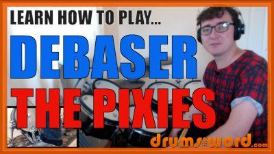 """Debaser"" - (The Pixies) Full-Song Video Drum Lesson Notation Chart Transcription Sheet Music Drum Lesson"