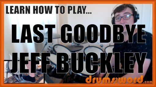 """Last Goodbye"" - (Jeff Buckley) Full-Song Video Drum Lesson Notation Chart Transcription Sheet Music Drum Lesson"