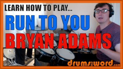 """""""Run To You"""" - (Bryan Adams) Full-Song Video Drum Lesson Notation Chart Transcription Sheet Music Drum Lesson"""