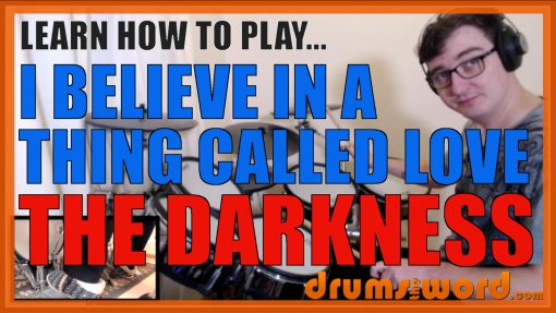 """""""I Believe In A Thing Called Love"""" - (The Darkness) Full-Song Video Drum Lesson Notation Chart Transcription Sheet Music Drum Lesson"""