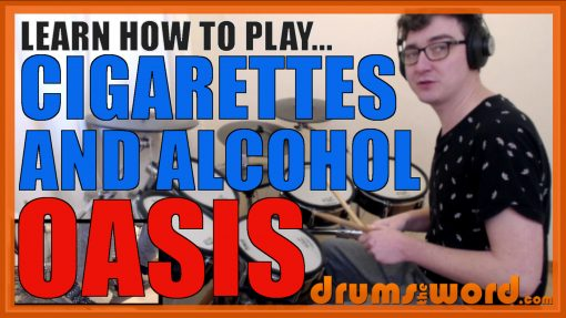 """""""Cigarettes And Alcohol"""" - (Oasis) Full-Song Video Drum Lesson Notation Chart Transcription Sheet Music Drum Lesson"""