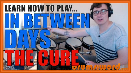 """""""In Between Days"""" - (The Cure) Full-Song Video Drum Lesson Notation Chart Transcription Sheet Music Drum Lesson"""