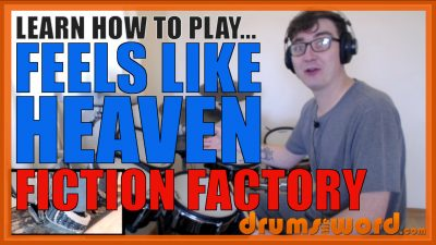 """Feels Like Heaven"" - (Fiction Factory) Full-Song Video Drum Lesson Notation Chart Transcription Sheet Music Drum Lesson"