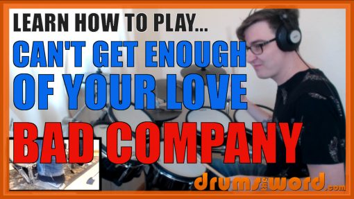 """""""Can't Get Enough Of Your Love"""" - (Bad Company) Full-Song Video Drum Lesson Notation Chart Transcription Sheet Music Drum Lesson"""