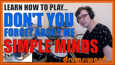 """""""Don't You Forget About me"""" - (Simple Minds) Full-Song Video Drum Lesson Notation Chart Transcription Sheet Music Drum Lesson"""