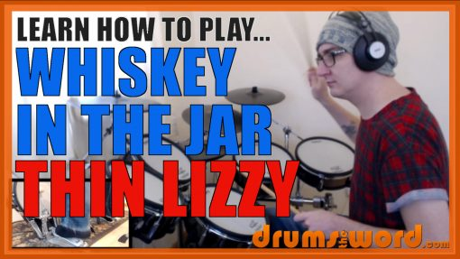 """""""Whiskey In The Jar"""" - (Thin Lizzy) Full-Song Video Drum Lesson Notation Chart Transcription Sheet Music Drum Lesson"""