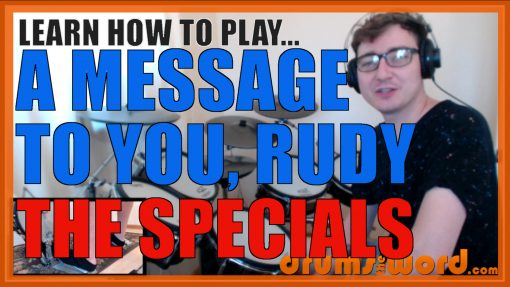 """""""A Message To You, Rudy"""" - (The Specials) Full-Song Video Drum Lesson Notation Chart Transcription Sheet Music Drum Lesson"""