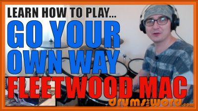 """""""Go Your Own Way"""" - (Fleetwood Mac) Full-Song Video Drum Lesson Notation Chart Transcription Sheet Music Drum Lesson"""