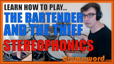 """""""The Bartender And The Thief"""" - (Stereophnics) Full-Song Video Drum Lesson Notation Chart Transcription Sheet Music Drum Lesson"""
