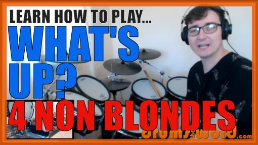 """""""What's Up?"""" - (4 Non Blondes) Full-Song Video Drum Lesson Notation Chart Transcription Sheet Music Drum Lesson"""
