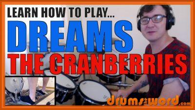 """Dreams"" - (The Cranberries) Full-Song Video Drum Lesson Notation Chart Transcription Sheet Music Drum Lesson"