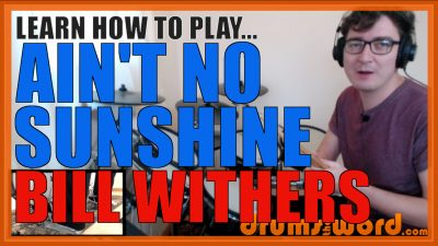 """""""Ain't No Sunshine"""" - (Bill Withers) Full-Song Video Drum Lesson Notation Chart Transcription Sheet Music Drum Lesson"""