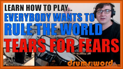 """""""Everybody Wants To Rule The World"""" - (Tears For Fears) Full-Song Video Drum Lesson Notation Chart Transcription Sheet Music Drum Lesson"""