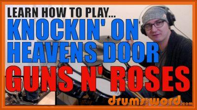"""Knockin' On Heavens Door"" - (Guns N' Roses) Full-Song Video Drum Lesson Notation Chart Transcription Sheet Music Drum Lesson"