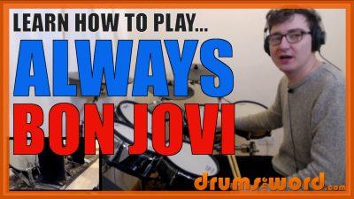 """Always"" - (Bon Jovi) Full-Song Video Drum Lesson Notation Chart Transcription Sheet Music Drum Lesson"