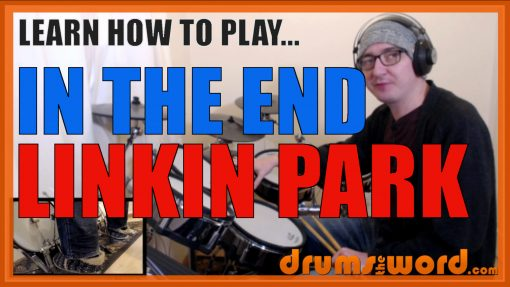 """""""In The End"""" - (Linkin Park) Full-Song Video Drum Lesson Notation Chart Transcription Sheet Music Drum Lesson"""