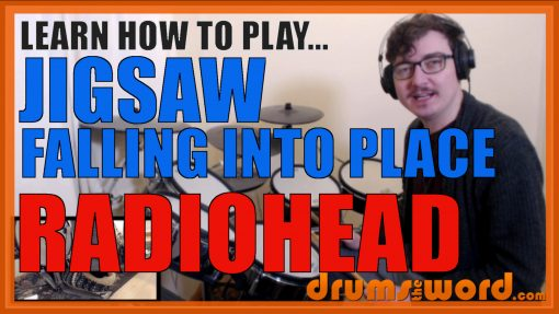 """""""Jigsaw Falling Into Place"""" - (Radiohead) Full-Song Video Drum Lesson Notation Chart Transcription Sheet Music Drum Lesson"""