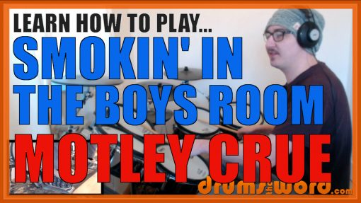 """""""Smokin' In The Boys Room"""" - (Motley Crue) Full-Song Video Drum Lesson Notation Chart Transcription Sheet Music Drum Lesson"""
