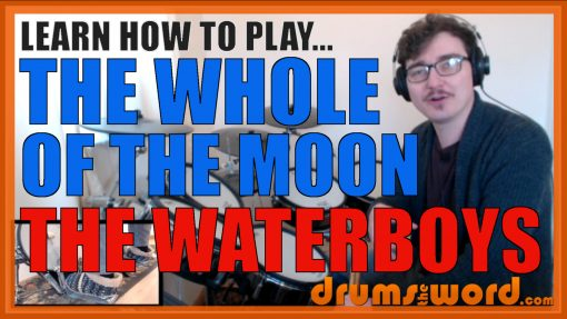 """""""The Whole Of The Moon"""" - (The Waterboys) Full-Song Video Drum Lesson Notation Chart Transcription Sheet Music Drum Lesson"""