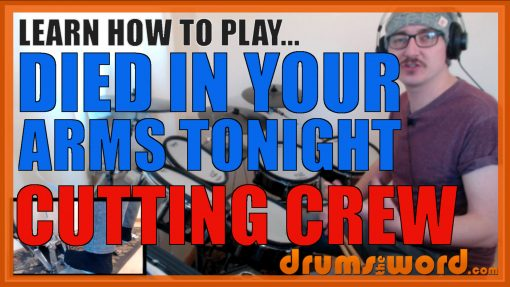 """""""Died In Your Arms"""" - (Cutting Crew) Full-Song Video Drum Lesson Notation Chart Transcription Sheet Music Drum Lesson"""