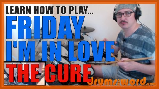 """""""Friday I'm In Love"""" - (The Cure) Full-Song Video Drum Lesson Notation Chart Transcription Sheet Music Drum Lesson"""