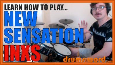 """New Sensation"" - (INXS) Full-Song Video Drum Lesson Notation Chart Transcription Sheet Music Drum Lesson"