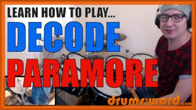 """""""Decode"""" - (Paramore) Full-Song Video Drum Lesson Notation Chart Transcription Sheet Music Drum Lesson"""