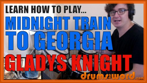 """""""Midnight Train To Georgia"""" - (Gladys Knight) Full-Song Video Drum Lesson Notation Chart Transcription Sheet Music Drum Lesson"""