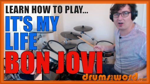 """It's My Life"" - (Bon Jovi) Full-Song Video Drum Lesson Notation Chart Transcription Sheet Music Drum Lesson"