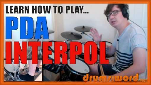 """""""PDA"""" - (Interpol) Full-Song Video Drum Lesson Notation Chart Transcription Sheet Music Drum Lesson"""