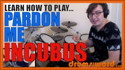 """Pardon Me"" - (Incubus) Full-Song Video Drum Lesson Notation Chart Transcription Sheet Music Drum Lesson"