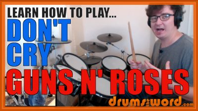 """""""Don't Cry"""" - (Guns N' Roses) Full-Song Video Drum Lesson Notation Chart Transcription Sheet Music Drum Lesson"""