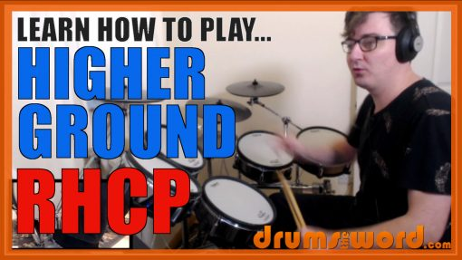 """""""Higher Ground"""" - (Red Hot Chili Peppers) Full-Song Video Drum Lesson Notation Chart Transcription Sheet Music Drum Lesson"""