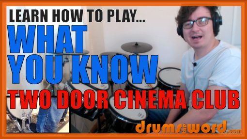 """""""What You Know"""" - (Two Door Cinema Club) Full-Song Video Drum Lesson Notation Chart Transcription Sheet Music Drum Lesson"""