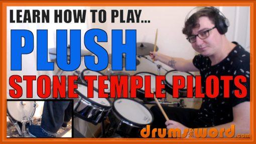 """Plush"" - (Stone Temple Pilots) Full-Song Video Drum Lesson Notation Chart Transcription Sheet Music Drum Lesson"