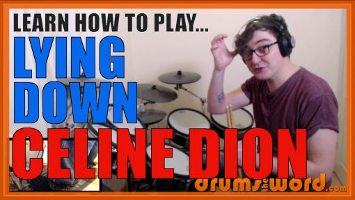 """""""Lying Down"""" - (Celine Dion) Full-Song Video Drum Lesson Notation Chart Transcription Sheet Music Drum Lesson"""