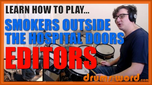"""""""Smokers Outside The Hospital Doors"""" - (Editors) Full-Song Video Drum Lesson Notation Chart Transcription Sheet Music Drum Lesson"""
