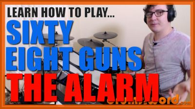 """""""Sixty Eight Guns"""" - (The Alarm) Full-Song Video Drum Lesson Notation Chart Transcription Sheet Music Drum Lesson"""