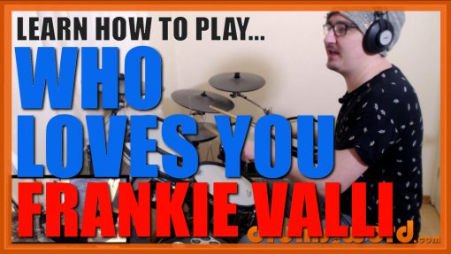 """""""Who Loves You"""" - (Frankie Valli & The Four Seasons) Full-Song Video Drum Lesson Notation Chart Transcription Sheet Music Drum Lesson"""