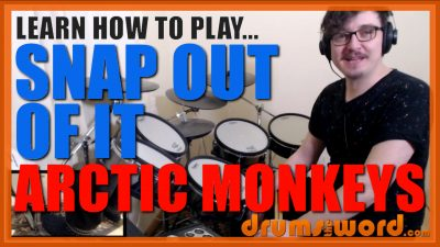 """""""Snap Out Of It"""" - (Arctic Monkeys) Full-Song Video Drum Lesson Notation Chart Transcription Sheet Music Drum Lesson"""